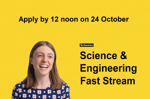 Apply by 12 noon on 24 October - Schemes - Science and Engineering Fast Stream