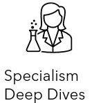Specialism Deep Dives