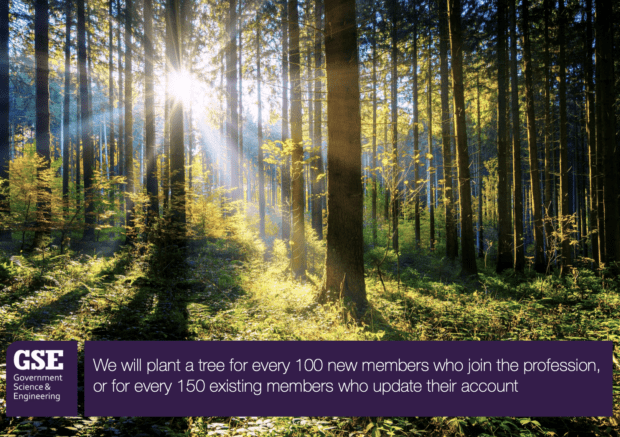 Image of forest with text : The GSE Profession will plant a tree for every 100 new members who join the profession, or for every 150 existing members who update their account
